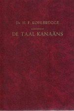 De taal Kanaäns-een gesprek tussen twee reizigers naar de eeuwigheid-voor het volk-Dr. H.F. Kohlbrugge-1977