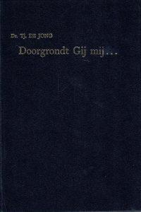 Doorgrondt Gij mij...-gedachtenisbundel-afscheidspredikatie Ds.H. v.d.Post-Ds. Tj. de Jong