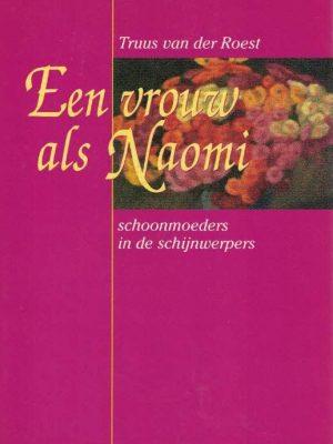 Een vrouw als Naomi-schoonmoeders in de schijnwerper-Truus van der Roest-9029711949