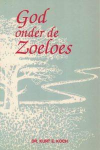 God onder de Zoeloes-Dr. Kurt E. Koch-9080036129-2e druk