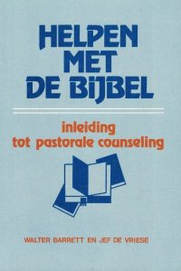 Helpen met De Bijbel-Inleiding tot pastorale counseling-Walter Barret en Jef de Vries-9060673883-1e druk