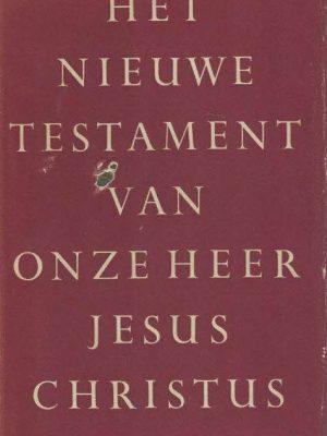Het Nieuwe Testament van Onze Heer Jesus Christus-Katholieke Bijbelstichting-4e druk 1961