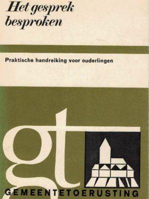 Het gesprek besproken-Praktische handreiking voor ouderlingen-G.L. Goedhart-9024232783(1e druk)