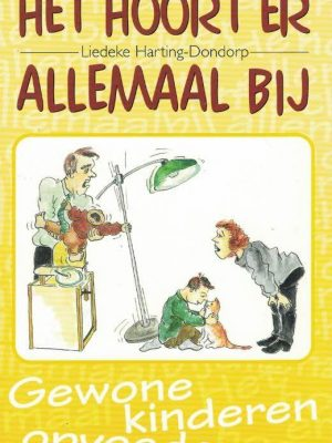 Het hoort er allemaal bij-gewone kinderen opvoeden-Liedeke Harting-Dondorp-9070656507