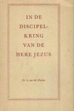 In de Discipelkring van de Here Jezus-Dr. A. van der Hoeven