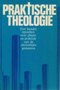 Praktische theologie-een bundel opstellen over plaats en praktijk van de christelijke gemeente-9023912616