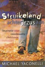 Struikelend achter Jezus aan-Mike Yaconelli-9789060679722