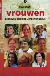 Verhalen van bevlogen vrouwen-gedreven door de liefde van Jezus (deel 1)-Stichting MAF-Nederland