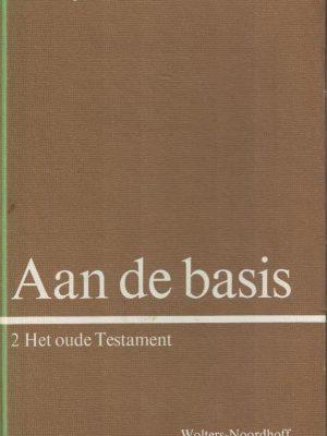 Aan de basis-handboek voor de bijbelles op de basisschool 2, Het Oude Testament-R. Bijlsma-9001078214