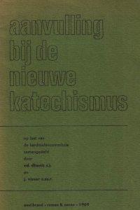 Aanvulling bij De nieuwe katechismus op last van de kardinalencommissie 1969