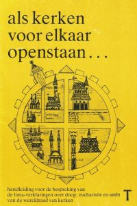Als kerken voor elkaar openstaan-handleiding voor de bespreking van de Lima-verklaringen