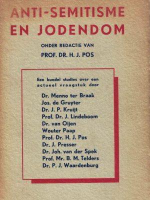 Anti-Semitisme en Jodendom-een bundel studies over een actueel vraagstuk-H.J. Pos