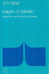 Buigen of barsten-gedachten over 'planning of change'-dr. H. Faber