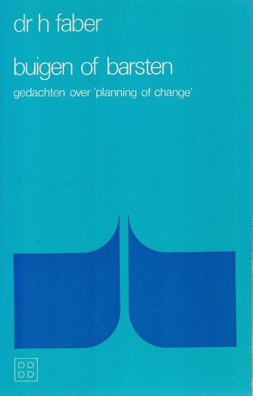 Buigen of barsten-gedachten over 'planning of change'-dr. H. Faber