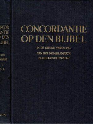 Concordantie op den Bijbel in de nieuwe vertaling van het Nederlandsch Bijbelgenootschap-Deel 1 A-K Oude Testament bewerkt door H.W. Noordman