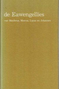 De Eawengellies van Mattheus, Marcus, Lucas, Johannes-aoverzet in de Twentsche spraok deur G.B. Vloedbeld