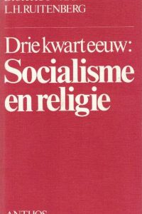 Drie kwart eeuw-socialisme en religie-Dick Houwaart-L.H. Ruitenberg-9060744969