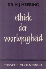 Ethiek der voorlopigheid-dr. H.J. Heering-9026608020