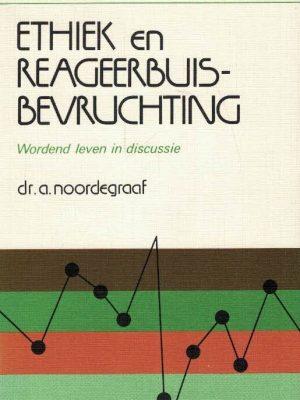 Ethiek en reageerbuis-bevruchting-wordend leven in discussie-A. Noordergraaf-9024227399