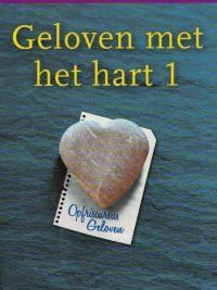 Geloven met het hart-Cursusboek 1, Zeven kernpunten uit het christelijk gelo-9789023920991