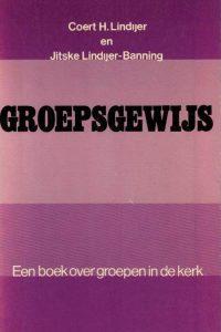 Groepsgewijs-een boek over groepen in de kerk-Coert H. Lindijer en Jitske Lindijer-Banning-9023909356