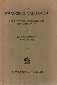 Het Evangelie van Lucas met inleiding, aantekeningen en woordenlijst-C. Raeymaekers(2e druk)