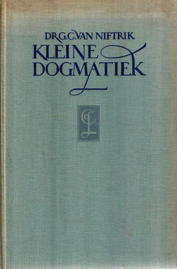 Kleine Dogmatiek-Dr. G.C. van Niftrik