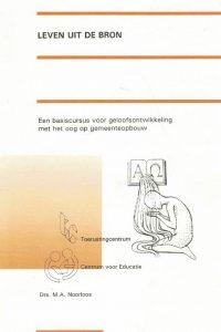 Leven uit de bron-een basiscursus voor geloofsontwikkeling met het oog op gemeenteopbouw-M.A. Noorloos