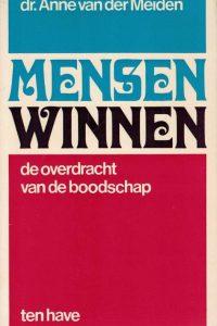Mensen winnen-de overdracht van de boodschap-Anne van der Meiden-9025940420