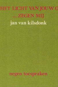 Met het licht van jouw ogen ... zegen mij-Jan van Kilsdonk-9064160376