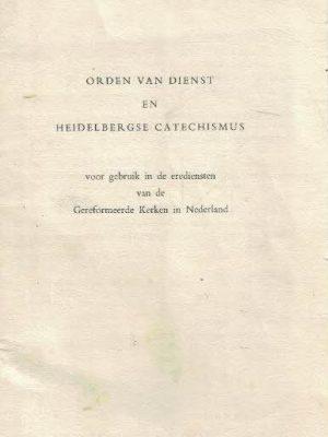 Orden van Dienst en Heidelbergse Catechismus-voor gebruik in de erediensten van de Gereformeerde Kerken in Nederland