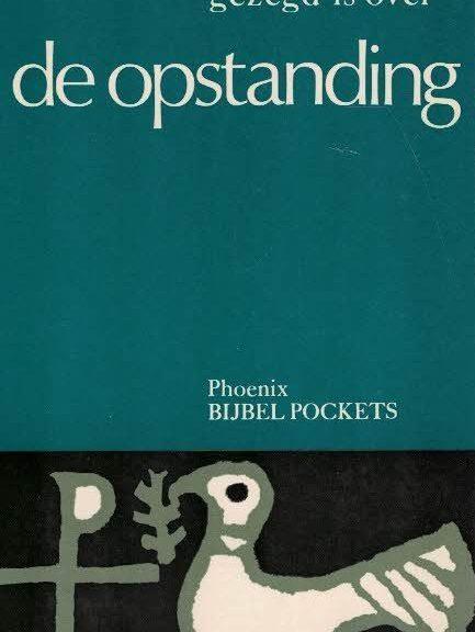 Phoenix Bijbelpockets, deel 24 - Zoals er gezegd is over de Opstanding