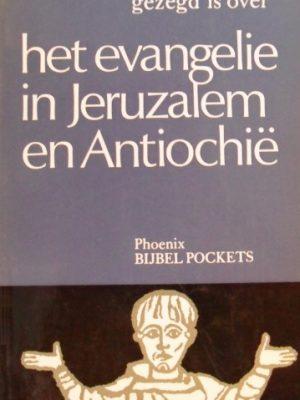 Phoenix Bijbelpockets, deel 25 - Zoals er gezegd is over het evangelie in Jeruzalem en Antiochië