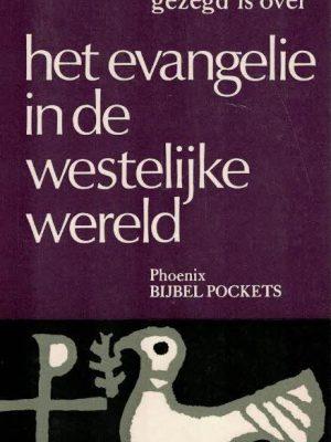 Phoenix Bijbelpockets, deel 27 - Zoals er gezegd is over het Evangelie in de westelijke wereld