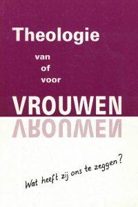 Theologie van of voor vrouwen, Wat heeft zij ons te zeggen-9065615113