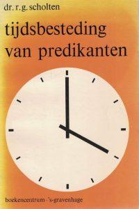 Tijdsbesteding van predikanten-onderzoek en zelfonderzoek-R.G. Scholten-9023914023