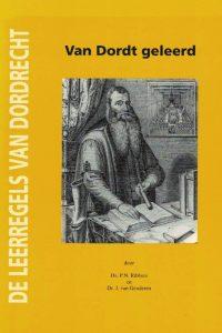Van Dordt geleerd-de leerregels van Dordrecht-studieschetsen over de Leerregels van Dordrecht-P.N. Ribbers en J. van Genderen