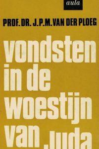 Vondsten in de woestijn van Juda-Prof.Dr. J.P.M. van der Ploeg(4e druk)