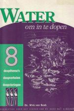 Water om in te dopen-8 doopthema's-Wim van Beek-9069862085