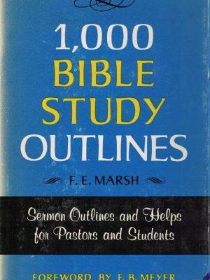 1000 Bible Study Outlines-F.E. Marsh-082543209X-1975