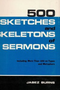 500 sketches and skeletons of sermons-Jabez Burns-0825422051