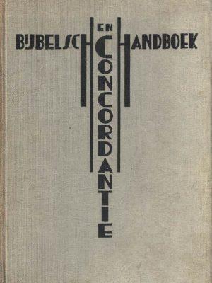 Bijbelsch Handboek en Concordantie - Bosch & Keuning N.V., 3e druk 1935