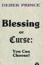 Blessing or Curse-You can choose-Derek Prince-085009349X-9780850093490