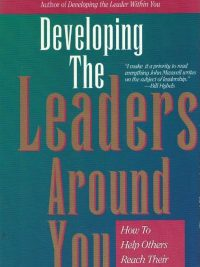 Developing the Leaders Around You-John C. Maxwell-0785270280-9780785270287