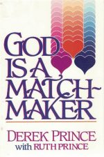 God is a matchmaker-Derek Prince with Ruth Prince-0800790588