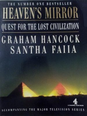 Heaven's Mirror-Quest for the Lost Civilization-Graham Hancock & Santha Faiia