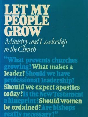 Let my people grow-ministry and leadership in the Church-Michael Harper-0340215739