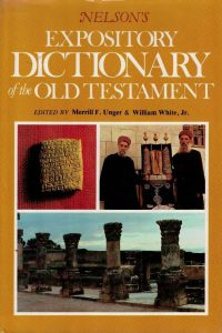 Nelson's expository dictionary of the Old Testament-Merrill F. Unger, William White-0840751796