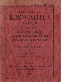 Petit cours de Kiswahili practique-suivi d'un vocabulaire Français-Kiswahili et Kiswahili-Français-A. Verbeken