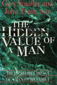 The Hidden Value of A Man-Gary Smalley and John Trent-085009576X-9780850095760
